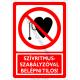 Szívritmus szabályzóval belépni tilos tiltó piktogram tábla