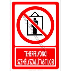 Teherfelvonó, személyszállítás tilos tiltó munkavédelmi piktogram tábla