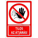 Tilos az átjárás tiltó munkavédelmi piktogram tábla