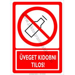 Üveget kidobni tilos tiltó munkavédelmi piktogram tábla