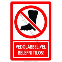 Védőlábbeli használata tilos tiltó munkavédelmi piktogram tábla