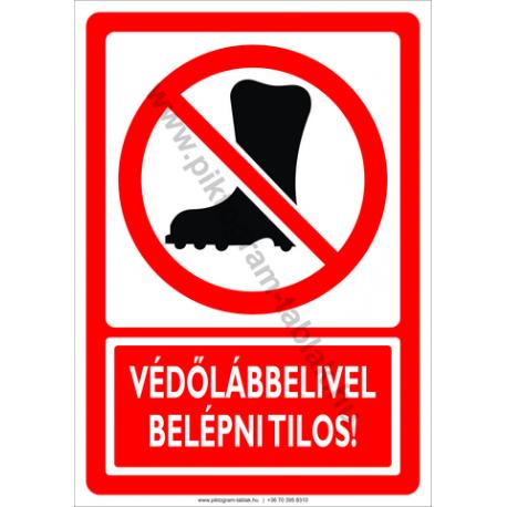 Védőlábbeli használata tilos tiltó piktogram tábla