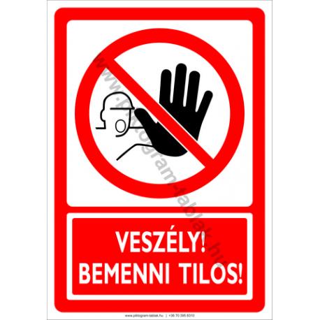 Veszély bemenni tilos tiltó piktogram tábla