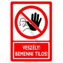 Veszély bemenni tilos tiltó munkavédelmi piktogram tábla