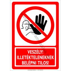 Veszély illetékteleneknek bemenni tilos tiltó munkavédelmi piktogram tábla