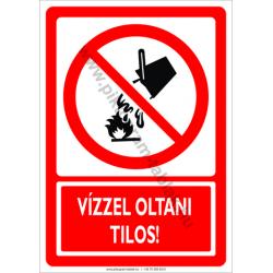 Vízzel oltani tilos tiltó munkavédelmi piktogram tábla