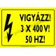 3 x 400 V! 50HZ! villamossági piktogram tábla