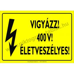 400 V! Életveszélyes villamossági piktogram tábla