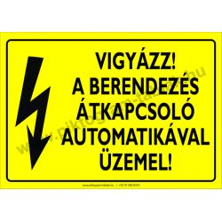A berendezés átkapcsoló automatikával üzemel villamossági piktogram tábla