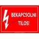 Bekapcsolni tilos villamossági piktogram tábla