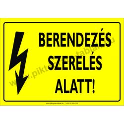 Berendezés szerelés alatt villamossági piktogram tábla