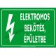 Elektromos bekötés, épületbe villamossági piktogram tábla