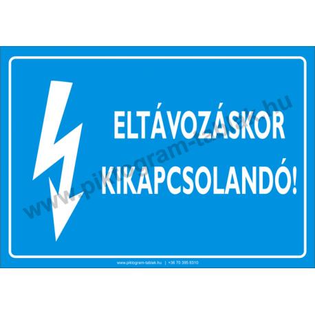 Eltávozáskor kikapcsolandó villamossági piktogram tábla
