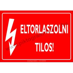 Eltorlaszolni tilos villamossági piktogram tábla