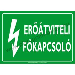 Erőátviteli főkapcsoló villamossági piktogram tábla