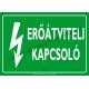Erőátviteli kapcsoló villamossági piktogram tábla