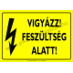 Feszültség alatt villamossági piktogram tábla
