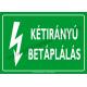 Kétirányú betáplálás villamossági piktogram tábla