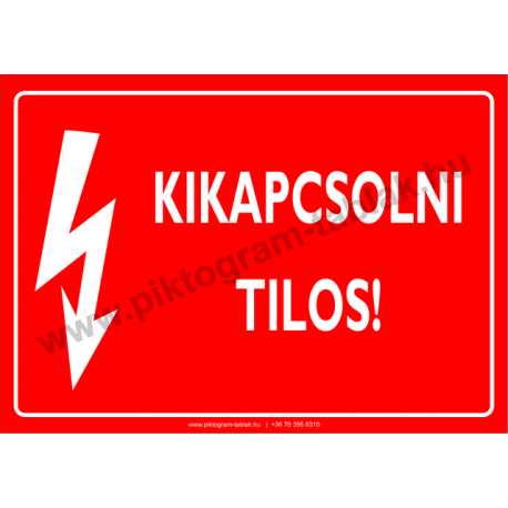 Kikapcsolni tilos villamossági piktogram tábla