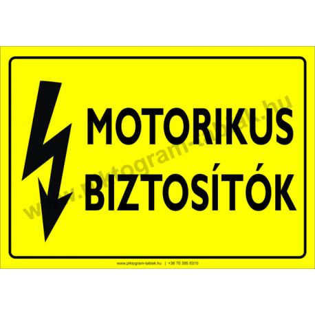 Motorikus biztosítók villamossági piktogram tábla