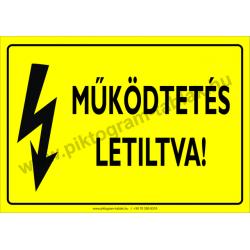 Működtetés letiltva villamossági piktogram tábla