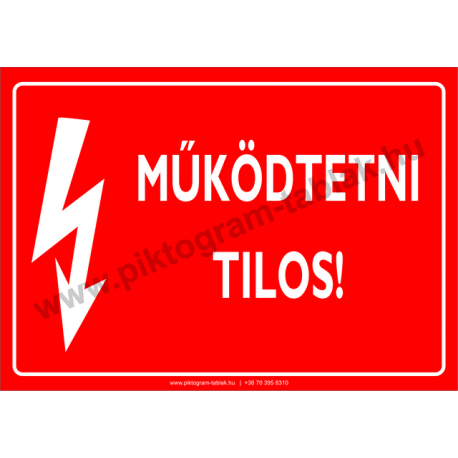 Működtetni tilos villamossági piktogram tábla