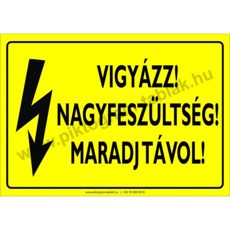 Nagyfeszültség! Maradjon távol villamossági piktogram tábla