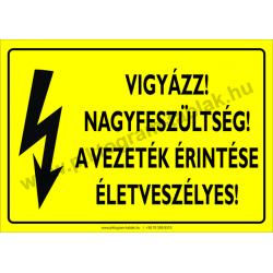 Nagyfeszültség! A vezeték érintése életveszélyes villamossági piktogram tábla
