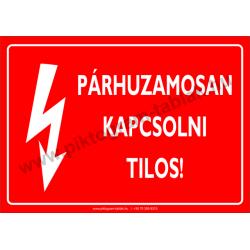 Párhuzamosan kapcsolni tilos villamossági piktogram tábla