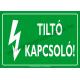 Tiltó kapcsoló villamossági piktogram tábla