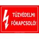 Tűzvédelmi főkapcsoló villamossági piktogram tábla