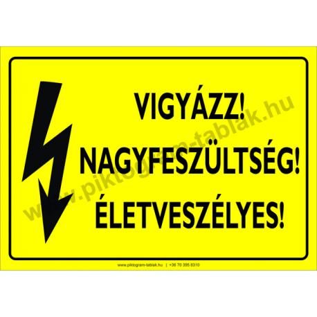 Nagyfeszültség! Életveszélyes villamossági piktogram tábla