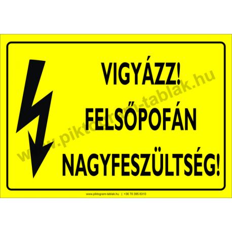 Felsőpofán nagyfeszültség villamossági piktogram tábla