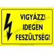 Idegen feszültség villamossági piktogram tábla