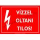 Vízzel oltani tilos villamossági piktogram tábla