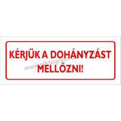 Kérjük a dohányzás mellőzni tűzvédelmi piktogram tábla