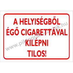 A helyiségből égő cigarettával kilépni tilos tűzvédelmi piktogram tábla