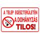 A telep egész területén a dohányzás tilos! tűzvédelmi piktogram tábla
