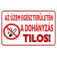 Az üzem egész területén a dohányzás tilos! tűzvédelmi piktogram tábla