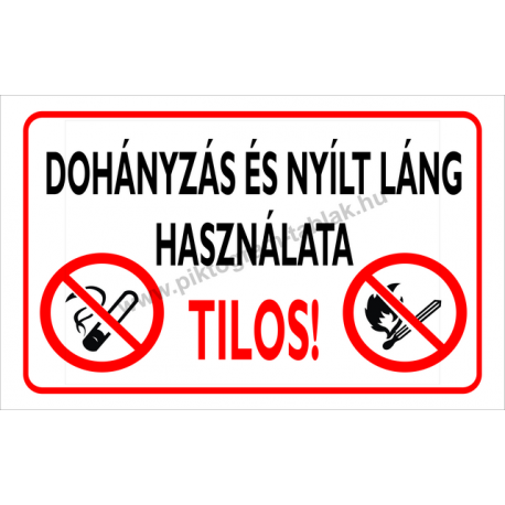 Dohányzás és nyílt láng használata tilos tűzvédelmi piktogram tábla