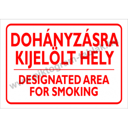 Dohányzásra kijelölt hely - 2 nyelven tűzvédelmi piktogram tábla
