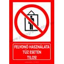 Felvonó használata tűz esetén tilos tűzvédelmi piktogram tábla
