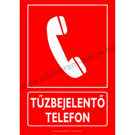 Tűzbejelentő telefon tűzvédelmi piktogram tábla